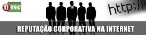 Reputação Corporativa na Internet