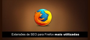 Extensões de SEO para Firefox mais utilizadas